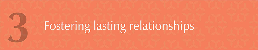 Fostering lasting relationships