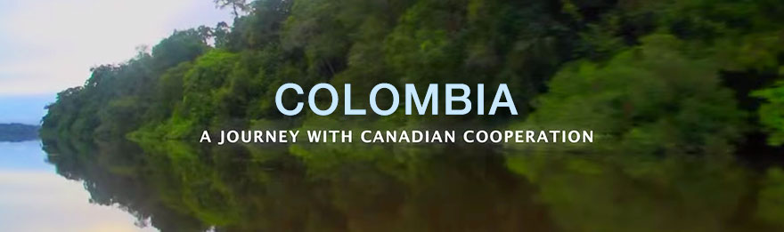 A journey with canadian cooperation in Colombia