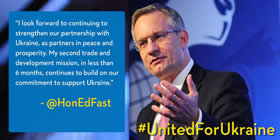 """I look forward to continuing to strengthen our partnership with Ukraine, as partners in peace and prosperity. My second trade and development mission, in less than 6 months, continues to build on our commitment to support Ukraine."" - @HonEdFast"