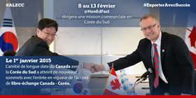 8 au 13 février le ministre Fast dirigera une mission commercial en Corée du Sud : Le 1er janvier 2015 l'amitié de longe date du Canada avec la Corée du Sud a atteint de nouveaux sommets avec l'entrée en vigueur de l'accord de libre-échange Canada-Corée