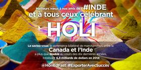 Meilleurs vœux à nos amis de l'Inde et à tous ceux célébrant Holi. Le saviez-vous : Le commerce bilatéral de marchandises entre le Canada et l'Inde a plus que doublé au cours des dix dernières années, totalisant 6,3 milliards de dollars en 2014