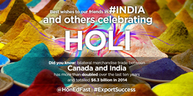 Best wishes to our friends in India and others celebrating Holi. Did you know: Bilateral merchandise trade between Canada and India has more than doubled over the last ten years and totalled $6.3 billion in 2014