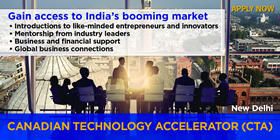 Gain access to the India's booming market – Introductions to like-minded entrepreneurs and innovators; Mentorship from industry leaders; Business support and access to financial resources; Global business connections. Apply now – Canadian Technology Accelerator (CTA) New Delhi