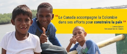 Le Canada accompagne la Colombie dans ses efforts pour construire la paix.