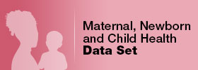 Maternal, Newborn and Child Health Data Set