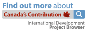 Find out more about Canada's Contribution. International Development – Project Browser