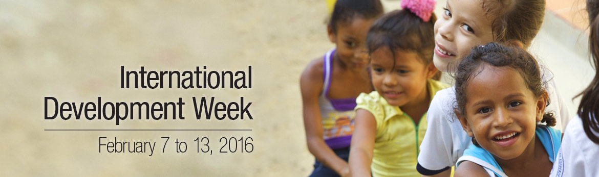 International Development Week, February 7 to 13, 2016