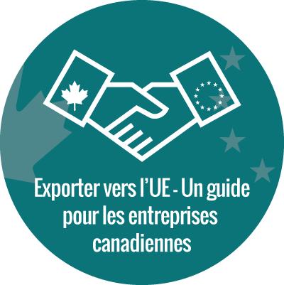 Exporter vers l'UE - Un guide pour les entreprises canadiennes