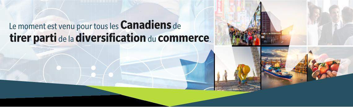 Diversifier les débouchés du Canada en matière de commerce et d'investissement