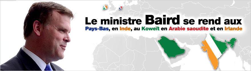 Le ministre Baird se rend aux Pays-Bas, en Inde, au Koweït, en Arabie saoudite et en Irlande pour discuter de sécurité mondiale, de commerce et de coopération bilatérale