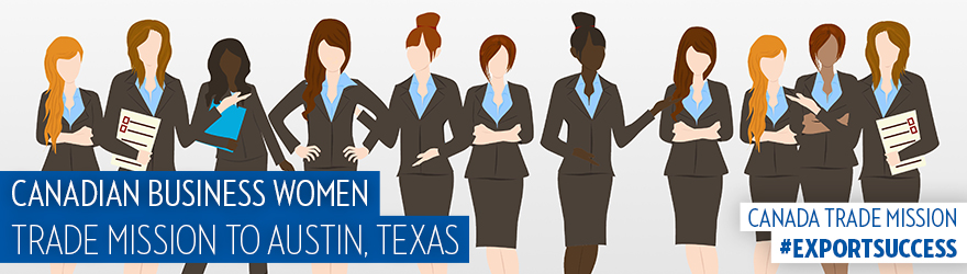 Join the Canadian businesswomen trade mission to Austin, Texas