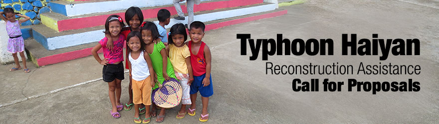 Typhoon Haiyan Reconstruction Assistance - Call for Proposals