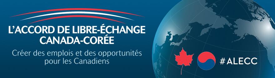 L'accord de libre-échange Canada-Corée - Créer des emplois et des opportunités pour les Canadiens