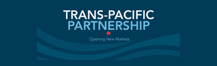 Trans-Pacific Partnership - Opening New Markets