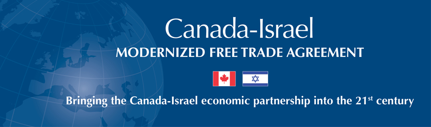 Canada-Israel Modernized Free Trade Agreement: Bringing the Canada-Israel economic partnership into the 21st century