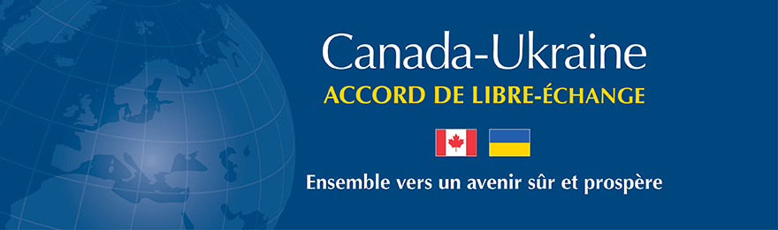 L'Accord de libre-échange Canada-Ukraine (ALECU)