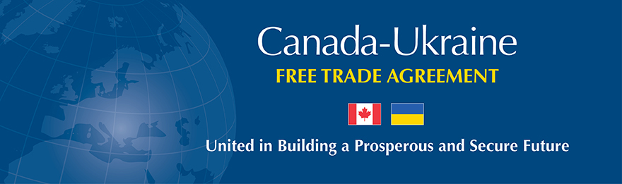 Canada-Ukraine Free Trade Agreement - United in Building a Prosperous and Secure Future