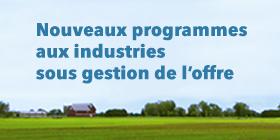 Nouveaux programmes aux industries sous gestion de l'offre