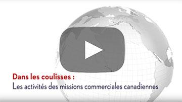Dans les coulisses : Les activités des missions commerciales canadiennes