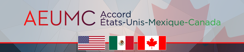 L'Accord États-Unis-Mexique-Canada (AEUMC) bannière